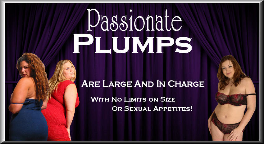 PassionatePlumps Are Large & In Charge - Dangerous Curves Ahead.